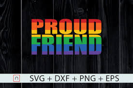 Download friends vector (svg) logo. 1 Proud Friend Lgbtq Svg Designs Graphics