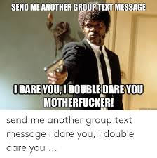 Send Me Another Group Text Message Odare Youidoubledareyou