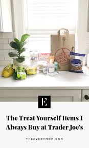 By continuing to enjoy our site, you are agreeing to our use of cookies (the kind that are full of bytes vs the kind you bite). The Treat Yourself Items I Always Buy At Trader Joe S The Everymom