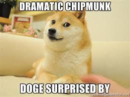 dramatic chipmunk doge surprised by - so doge | Meme Generator via Relatably.com