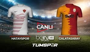 Hatayspor Galatasaray maçı canlı izle! BeIN Sports Hatay GS maçı canlı skor  takip - Gaziantep Haberleri
