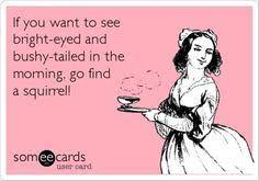 Funny Morning Quotes on Pinterest | Funny Friday, Nursing Memes ... via Relatably.com