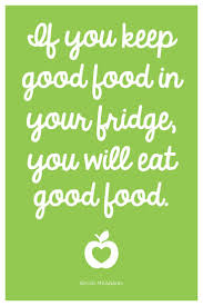 best inspirational quotes images quotes  if you keep good food in the fridge you will eat good food