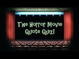 Movie Quote Trivia Adorable Horror Movie Quote Trivia D YouTube