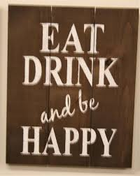 eat drink and be happy dining room wall decor  on eat drink be happy wall art with eat drink and be happy dining room wall decor rusticly inspired signs