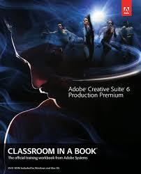 Adobe Design Premium Cs6 Download Adobe Creative Suite Production Premium Cs6 Classroom In A