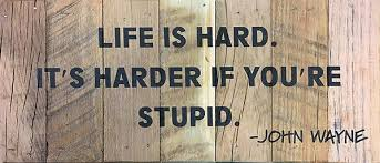 John Wayne Quote Life Is Hard Simple RELIC TRENDS RELIC TRENDS Reclaimed Wood Wall Art