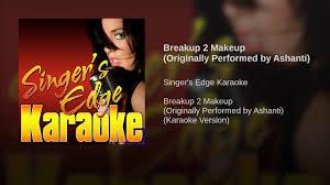 breakup 2 makeup originally performed by ashanti