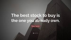 "Best Buy Stock Quote Peter Lynch Quote ""The best stock to buy is the one you already own 42"