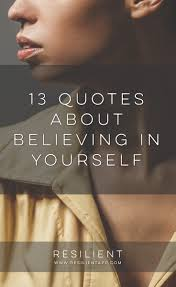 Believing In Yourself Quotes 100 More Quotes About Believing in Yourself Resilient 60