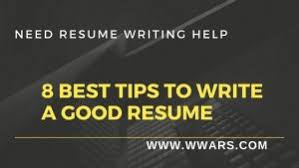 8 Tips To Write A Good Resume Worldwide Assignment And Report