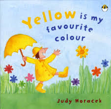 yellow is my favourite colour judy horacek yellow is my favourite colour