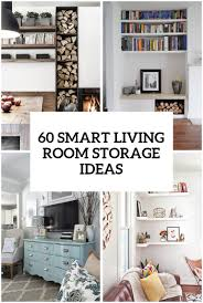 Storage Living Room 60 Simple But Smart Living Room Storage Ideas Digsdigs