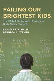 education for upward mobility the thomas b fordham institute failing our brightest kids the global challenge of educating high ability students
