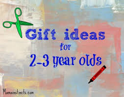 Gift ideas for 2-3 year olds \u2013 Mama Instincts