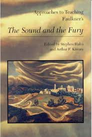 approaches to teaching faulkner s the sound and the fury modern  approaches to teaching faulkner s the sound and the fury cover