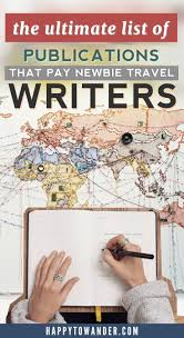 how to become a paid writer com paying markets for writers lancing  17 best ideas about travel photography jobs get paid for travel writing a list of publications