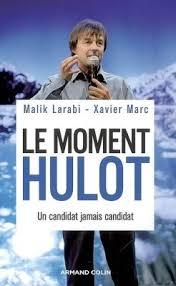 Le moment Hulot : un candidat jamais candidat ecrit par Malik Larabi - le-moment-hulot---un-candidat-jamais-candidat-36490-250-400