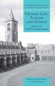 human life action and ethics essays by g e m anscombe 474651