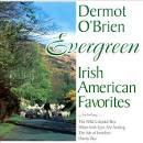 Evergreen: Irish American Favorites