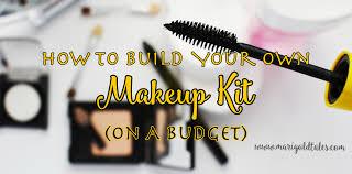 budget makeup how to build a makeup kit how to build a makeup kit