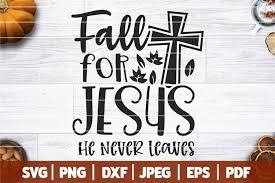 Christian, fish, fisherman, jesus svg vector icon. Free Fall For Jesus He Never Leaves Svg Fall For Jesus Svg 884395 Cut Files Design Bundles