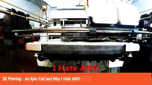 3D <b>Printing</b> - An Epic Fail and Why I <b>Hate</b> ABS! - <b>YouTube</b>