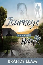 Journeys: Journeys of a Long Walk - Kindle edition by Elam, Brandy ...