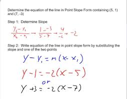 determining the equation of lines in point slope form given 2 with point slope form with