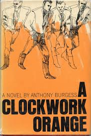 from the remains of the day to a clockwork orange bestselling a clockwork orange by anthony burgess 1962