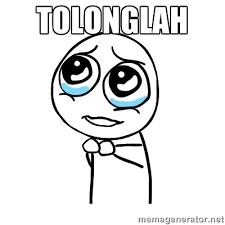 TOLONGLAH - pleaseguy | Meme Generator via Relatably.com