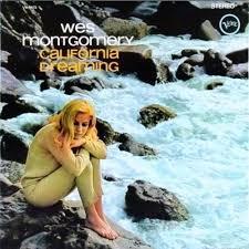 <b>Wes Montgomery</b> – <b>California</b> dreaming Lyrics | Genius Lyrics