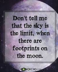 Image result for buzz aldrin: Don't tell me the sky's the limit there are foot prints on the moon
