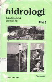 Daftar isi hidrologi terapan bambang triatmodjofull description. Hidrologi Aplikasi Metode Statistik Untuk Analisa Data Jilid 1 Pdf Pdf Document