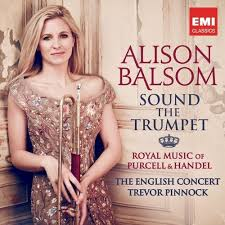<b>Alison Balsom</b> - <b>Sound</b> the Trumpet - Royal Music of Purcell and ...