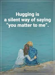 You Matter Quotes Best The Best Relationship Quotes Sayings Hugging You Matter To Me Life