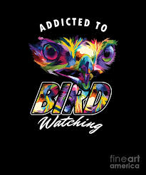 addicted to bird watching birding wildlife birders nature bird gift