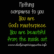 Beautiful Inside Out Quotes Best of Httpinspiringquotescafe Nothing Compares To You You Are