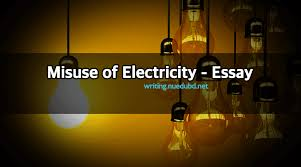 electricity essay of electricity essay short essays on cars lack  of electricity essay misuse of electricity essay
