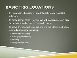 basic trig equations trigonometric equations have infinitely many specific solutions