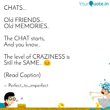 Chats Old Friends Quotes Writings By Shreya Verma