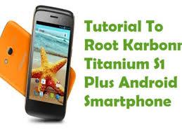 How To Root Karbonn Titanium S1 Plus ...