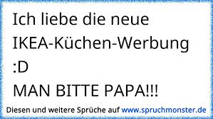 Ich Liebe Die Neue Ikea Küchen Werbung Dman Bitte Papa