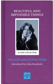 new beautiful and impossible things by oscar wilde shiny new books oscar wilde essays