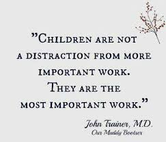 Childcare Quotes Amazing Most Important Work Mothering Pinterest