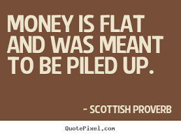 Money Motivation Quotes Create your own picture quote about inspirational Money is flat 59
