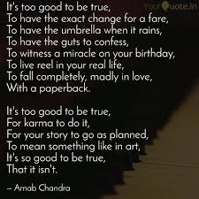Its Too Good To Be True Quotes Writings By Arnab Chandra