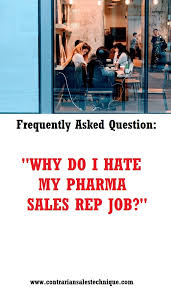 How To Get Into Pharmaceutical Sales Why Do I Hate My Pharmaceutical Sales Rep Job