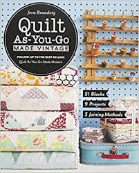 Quilt As-You-Go Made Vintage: 51 Blocks, 9 Projects, 3 Joining ... & Quilt As-You-Go Made Vintage: 51 Blocks, 9 Projects, 3 Joining Methods:  Jera Brandvig: 9781617454721: Amazon.com: Books Adamdwight.com