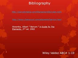 Alkaline Earth Metals Barium Wiley Valdez ABC# Atomic Number: 56 ...